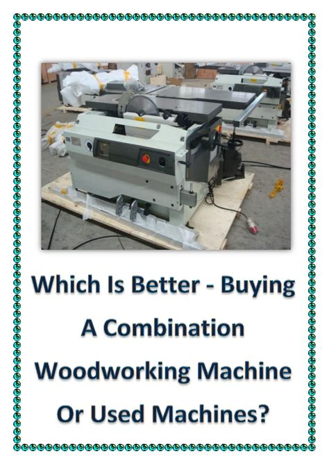 combination woodworking machine reviews which is better buying a combination woodworking machine
