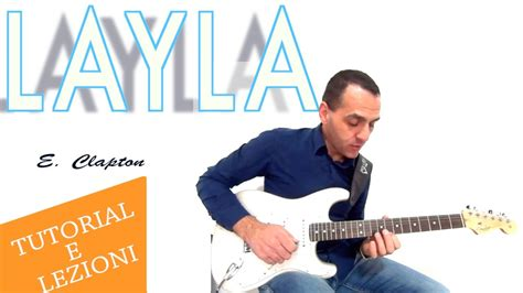 tutorial guitar layla layla eric clapton electric guitar lesson how to