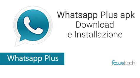 dowmload whatsapp apk whatsapp plus apk e guida installazione
