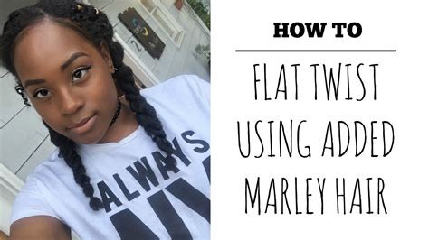 how to flat twist and add marley hair how to 2 flat twists using marley hair youtube