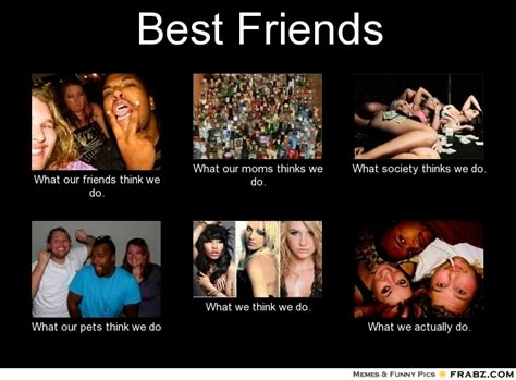 Best Friends Memes - best friends meme generator what i do