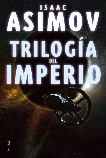 triloga de la fundacin b006543f8y biblipolis editorial triloga del imperio de isaac asimov