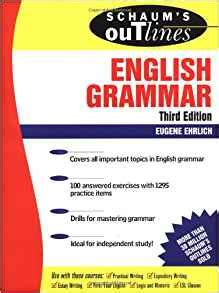 Schaums Outline Of Grammar 6th Edition by Schaum S Outline Of Grammar Eugene H Ehrlich 9780071359856 Books