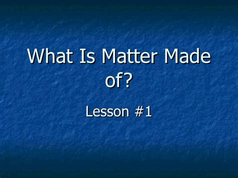 how is matter created what is matter made of
