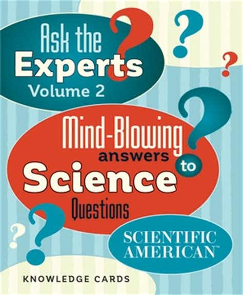 Questions About Experts You Must The Answers To 2 by Ask The Experts Mind Blowing Answers To Science Questions Vol 2 Knowledge Cards