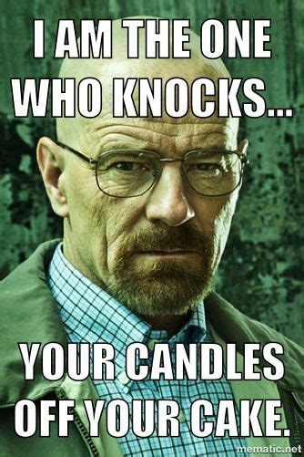 Breaking Bad Happy Birthday Meme - pin by tori martinez on birthday shit pinterest