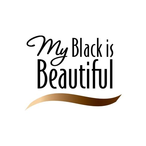 Is Beautiful Quotes My Black Is Beautiful Quotes Quotesgram
