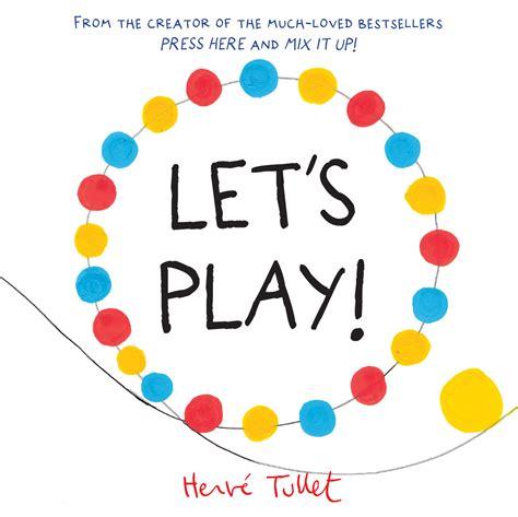 lets play let s play herve tullet 9781760292980 allen unwin australia