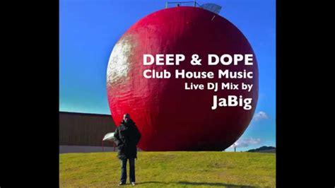 deep house music playlist 2011 house music dj mix set by jabig deep dope party playlist youtube