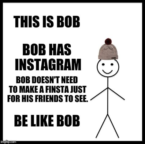 please be like bob imgflip