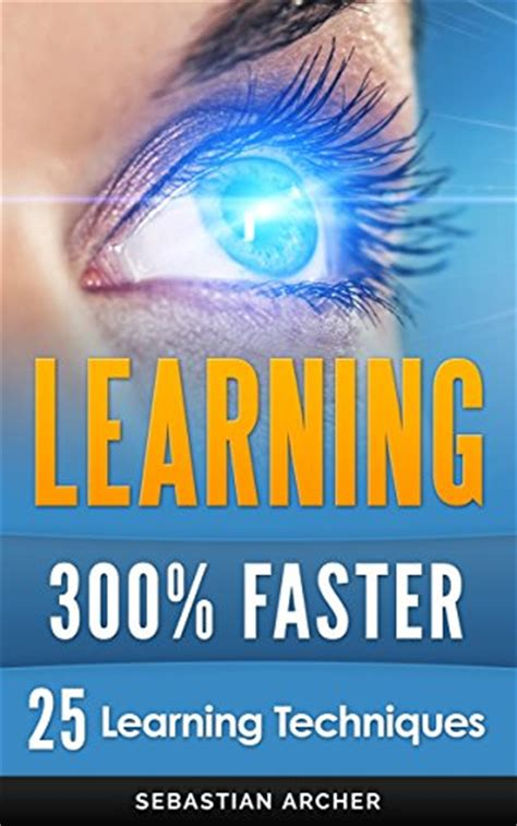 accelerated learning accelerated learning techniques memory techniques improve your memory learn more in less time books 05 07 15 new post gt gt free kindle book list is out