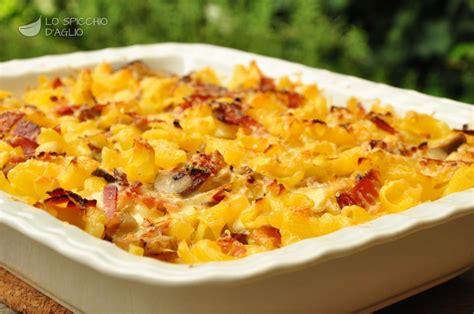 come cucinare la pasta al forno ricetta pasta al forno speck e funghi le ricette dello