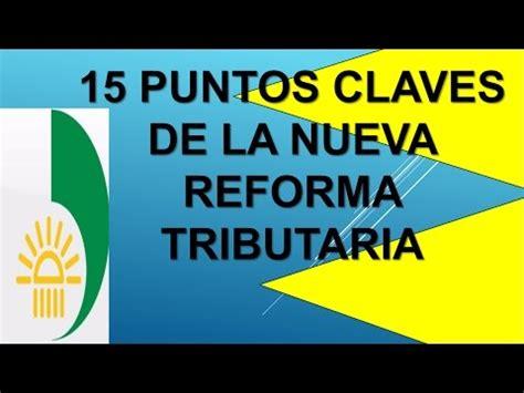 nueva reforma tributaria colombia 2016 15 puntos claves de la nueva reforma tributaria en