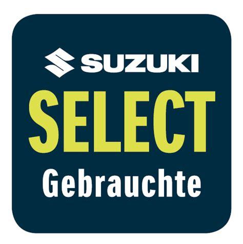 Select Suzuki Suzuki Select Neues Qualit 228 Tssiegel Real Garant Und