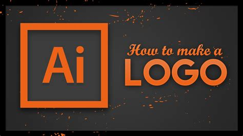 logo tutorial illustrator youtube logo tutorial adobe illustrator cc how to make a logo