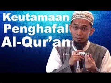 keutamaan menghafal al quran ustadz adi hidayat