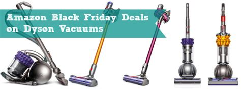 buying on amazon black friday amazon black friday lowest prices ever on dyson vacuums