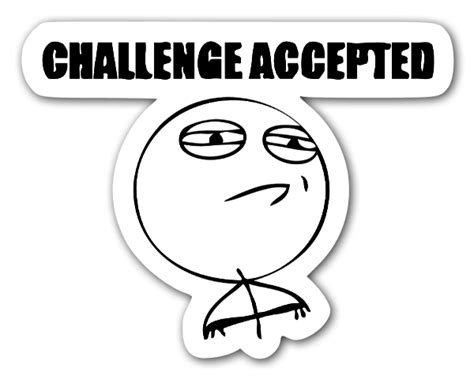 Challenge Accepted Meme Face - memes challenge accepted stickerapp