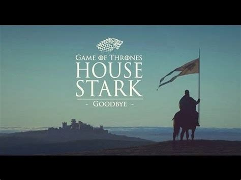 What Of Thrones House Am I by Of Thrones House Stark Goodbye Montage Fan Made