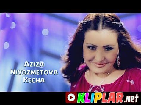 aziza niyozmetova kecha (video klip) » Скачать музыку