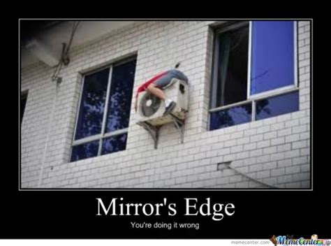 Mirror Meme - mirrors edge memes best collection of funny mirrors edge