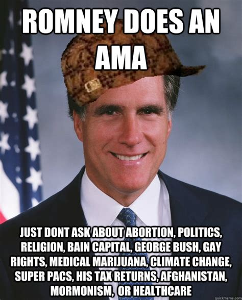 Gay Rights Meme - romney does an ama just dont ask about abortion politics