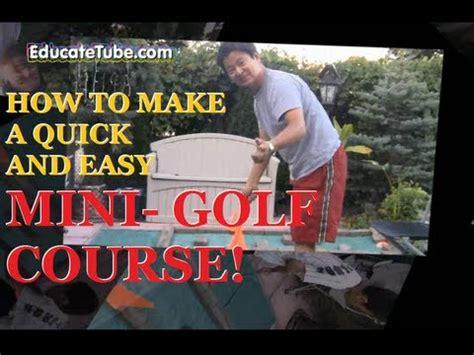 how make an easy quick cheap mini putt mini golf course