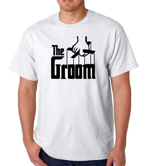 Tshirt The Groom godfather t shirt the groom etshirt store