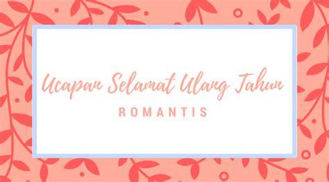 ucapan selamat ulang  romantis  kekasih tercinta