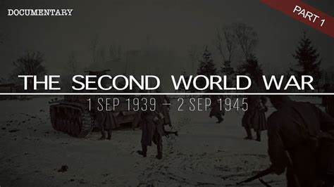 the second world war the complete history of the second world war world war ii documentary part 1 youtube