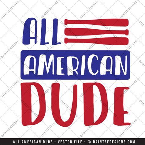 all americana all american dude svg dxf eps digital cutting file