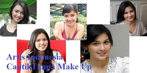 Make Up Shop Indonesia artis indonesia tanpa make up top lintas