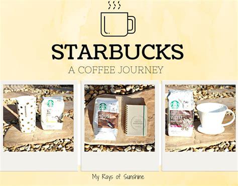 Journey Coffee a journey with starbucks coffee my rays of