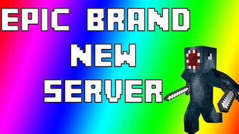 New Server by Minecraft Brand New Server Epic 2015