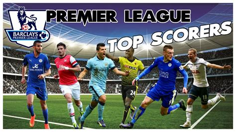 epl top scorer 2016 premier league top scorers season 2015 16 top scorers