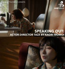 speaking out: actor director talk kaori momoi | the east