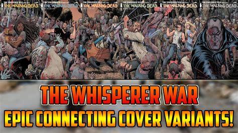whisperer dead walking dead whisperer war variant covers revealed education alliance