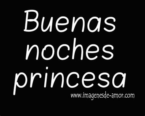 imagenes que digan buenas noches princesa imagenes de amor para mi princesa imagui