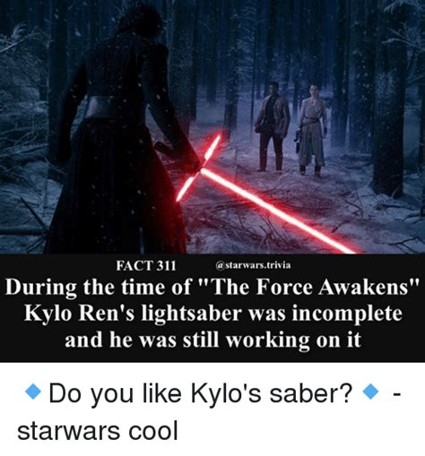 Lightsaber Meme - fact 311 during the time of the force awakens kylo ren s