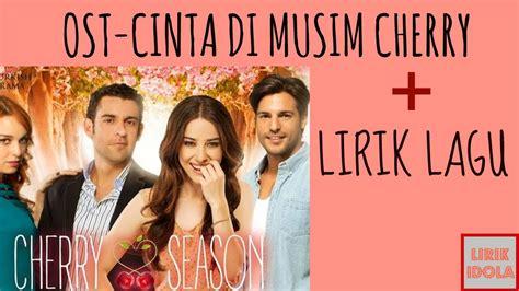 epl di tv indonesia ost cinta di musim cherry trans tv lirik indonesia youtube