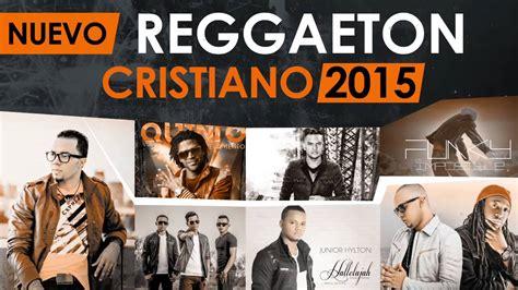 imagenes chidas lo mas nuevo lo m 225 s nuevo del reggaeton cristiano 2015 estrenos youtube