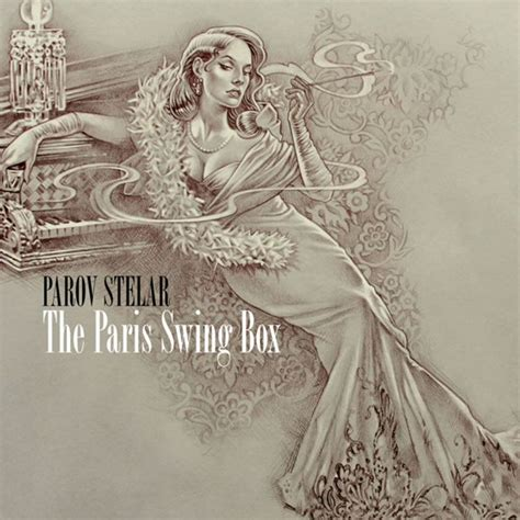 The Paris Swing Box Parov Stelar Mp3 Buy Full Tracklist
