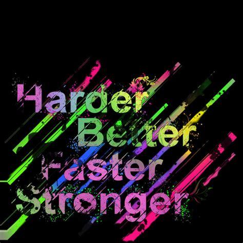 harder better faster stronger daft harder better faster stronger by deh k on deviantart