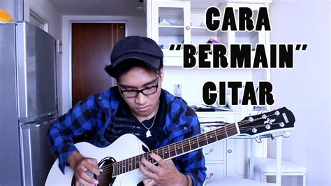 cara bermain gitar harmoni waste your time cara bermain gitar youtube