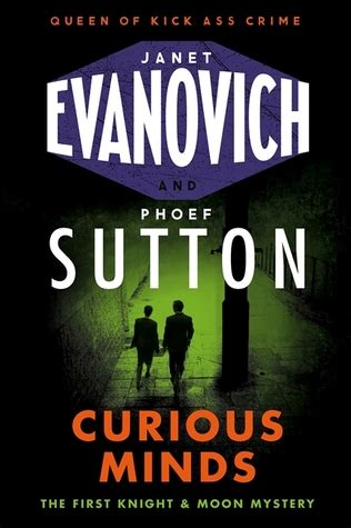 dangerous minds a and moon novel curious minds by janet evanovich reviews discussion