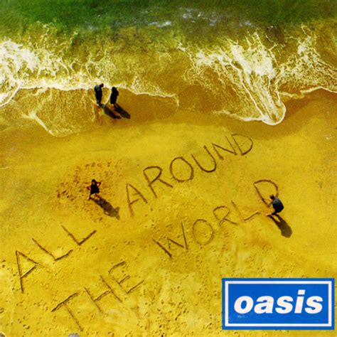 all around the world copertina cd oasis all around the world front cover cd oasis all around the world front