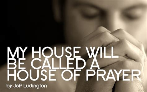my house will be called a house of prayer pastoral thoughts blog my house shall be called a house of prayer