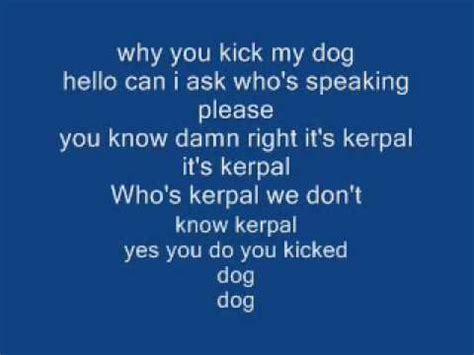 you kick my kerpal you kicked my prank call