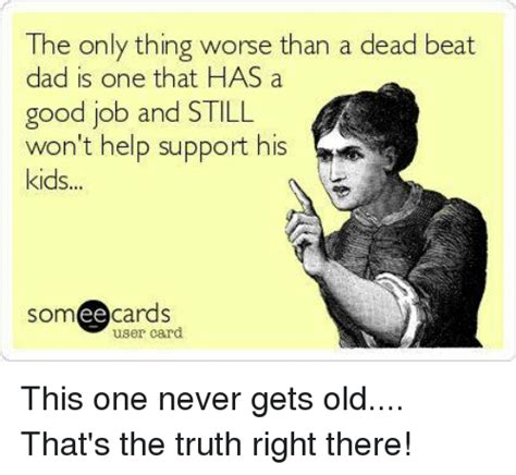 Deadbeat Mom Meme - deadbeat dad meme www pixshark com images galleries