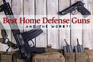 best home defense gun the best and worst guns for home defense prepper